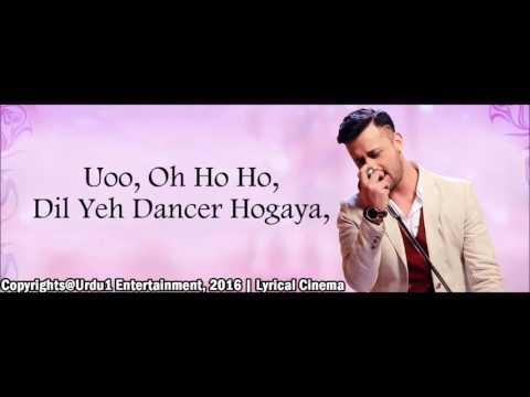 Atif Aslam  Dil Yeh Dancer Hogaya  Full Song     Atif Aslam    Actor In Law 2016   With Lyrics