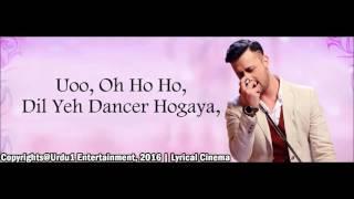 Atif Aslam| Dil Yeh Dancer Hogaya| Full Song|  | Atif Aslam|   Actor In Law 2016   With Lyrics