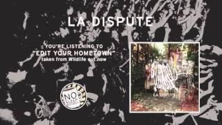 """Edit Your Hometown by La Dispute taken from Wildlife"