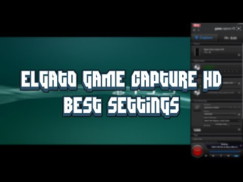 Best Elgato Game Capture HD Settings | Tutorial
