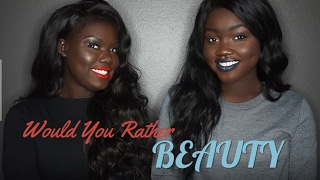 WOULD YOU RATHER ft. MELANIN RICH NYAJAL || BEAUTY TAG