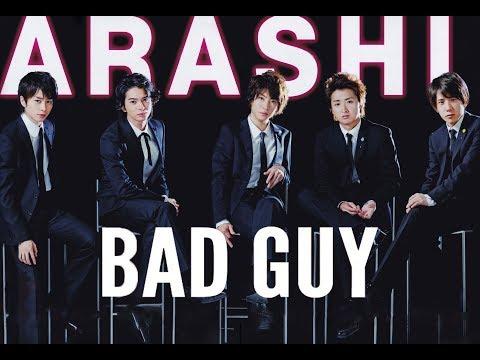 【嵐.BRAVE】Bad Guy✖ Bad Arashi✔