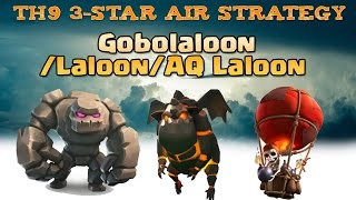 ✨ TH9 3-star Air Strategy - GobolaloonLaloonAQ Laloon ✨