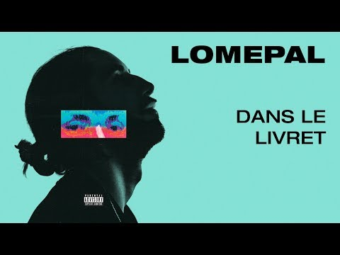 Lomepal - Dans le livret (lyrics video)