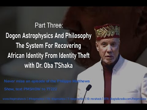 Dr. Oba T'Shaka: Dogon Astrophysics - Philosophy: System For Recovering African Identity