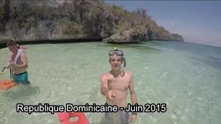 Vacances Republique Dominicaine Juin 2015