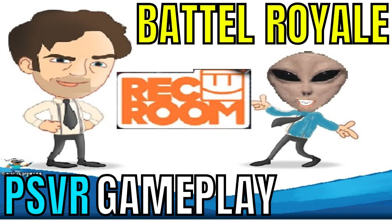 Rec Room Battle Royale Psvr Special Guest Psvr