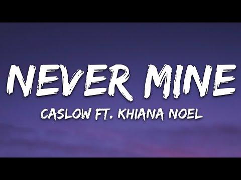 Caslow - Never Mine Ft Khiana Noel