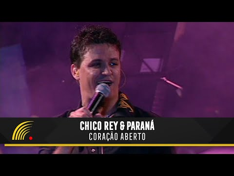 Chico Rey e Paraná - Coração Aberto (Ao Vivo Vol. 1) - Oficial