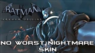batman arkham origins no worst nightmare batman skin