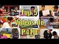 TOP 5 VÍDEOS CANAL P4TO