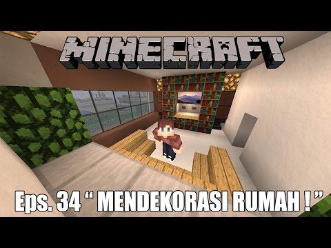 MENDEKORASI ISI RUMAH! - Minecraft Survival Indonesia #34