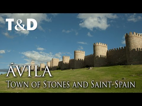 Ávila - Town of Stones and Saints - Tourism In Spain - Travel & Discover