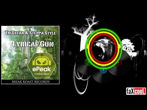 TriXstar & Steppa Style - Lyrical Gun (ePeak Remix)