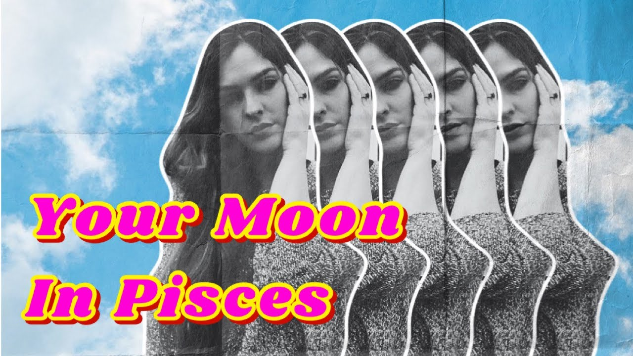 Moon in Pisces // Emotional Pisces