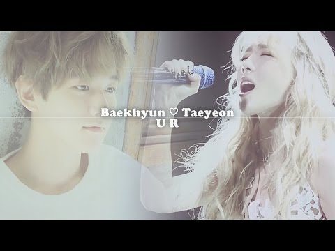 [Baekhyun x Taeyeon] ♡ U R