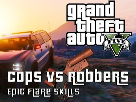 Grand Theft Auto 5 - Cops VS Robbers - Epic Flare Gun Skills w/facecam