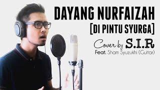 DAYANG NURFAIZAH - Di Pintu Syurga - (Cover by SIR feat.Sham Syuzukhi)