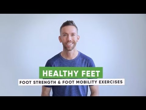 Healthy Feet: Foot Strength and Foot Mobility Exercises