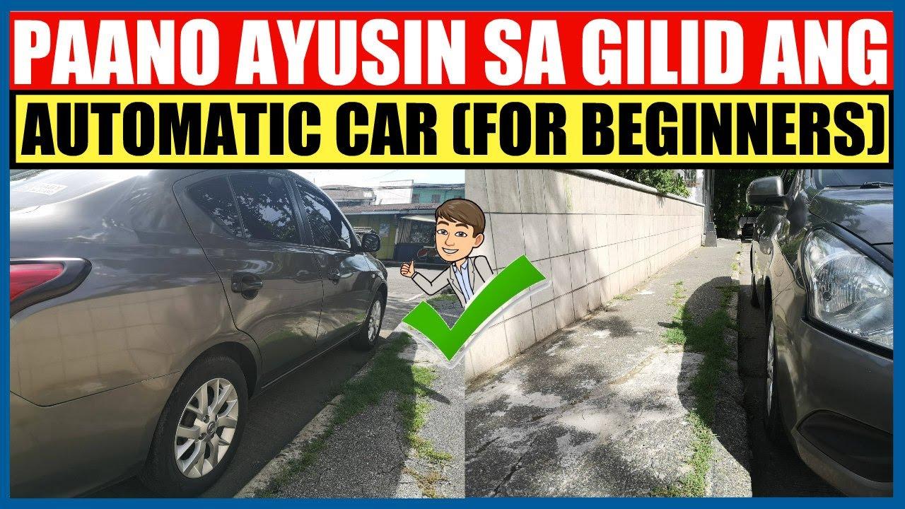 PAANO AYUSIN SA GILID ANG AUTOMATIC CAR | BEGINNER'S GUIDE