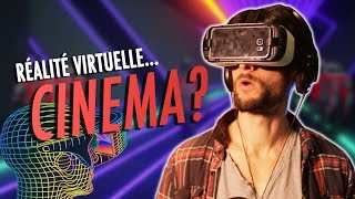 LES FILMS EN RÉALITÉ VIRTUELLE, C'EST DU CINÉMA ?