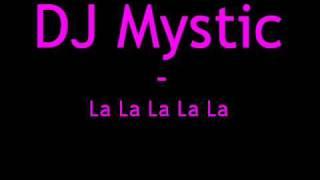 DJ Mystic - La La La La La