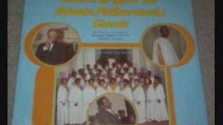 John W. Griggs & The Atlanta Philharmonic Chorale - I