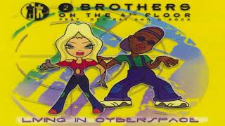 2 Brothers On The 4th Floor Living In Cyberspace Radio Version