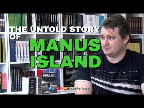 The Untold Story of Manus Island, with Michael Coates & opinion by Dave Pellowe