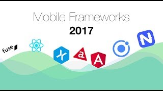What Mobile Development Framework Should I Learn in 2017?