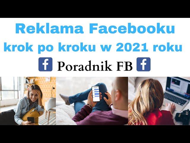 Jak stworzyć reklamę na Facebooku w 2021 roku krok po kroku 🎯 Poradnik FB 👨💻