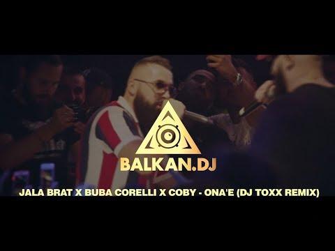Jala Brat x Buba Corelli x Coby - Ona'e (DJ ToXx Remix)