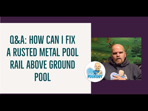 Q&A: How Can I Fix A Rusted Metal Pool Rail Above Ground Pool