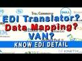 EDI Software or Translator| EDI Data Mapping | VAN | Prime Elements of EDI| Know EDI in Detail