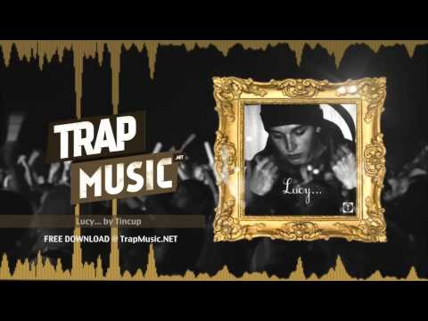 TrapMusic.NET: Tincup - Lucy... [Free Download] (Season of Trap, Ep. 20)