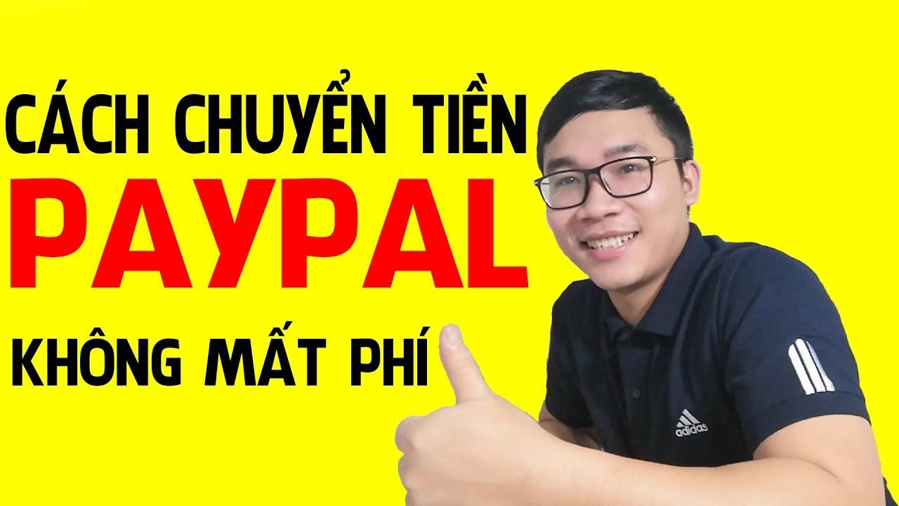 Cách Chuyển Tiền PayPal Không Mất Phí Bạn Nên Biết | Duy MKT