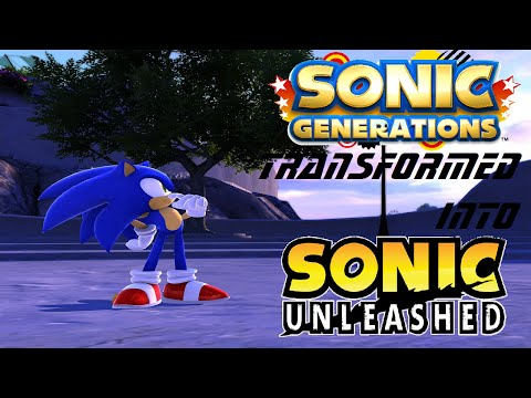 Sonic Generations: Transformed into Unleashed - SG Unleashed Mod Compilation Showcase