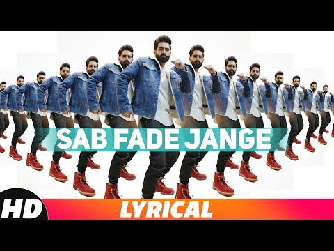 Sab Fade Jange (Lyrical Video) | Parmish Verma | Desi Crew | Latest Punjabi Songs 2018 thumbnail