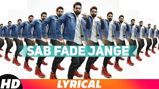 Sab Fade Jange (Lyrical Video) | Parmish Verma | Desi Crew | Latest Punjabi Songs 2018