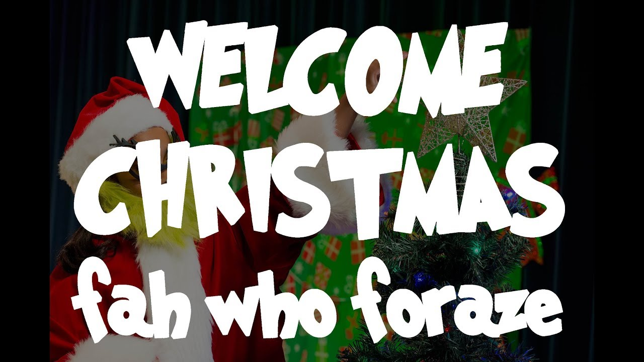Welcome Christmas.Welcome Christmas Fah Who Foraze Hcc Annual Holiday Concert