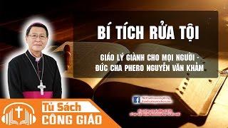Bí Tích Rửa Tội - Nền Tảng Của Đời Sống Kitô Giáo | GM. Phêrô Nguyễn Văn Khảm