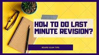 How to do Last Minute Revision? | Board Exams 2020 | Exam Tips | LetsTute