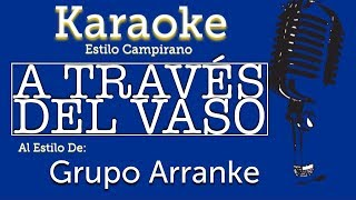 A Través Del Vaso - Karaoke - Grupo Arranke