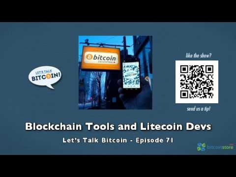 Blockchain Tools And Litecoin Devs - Let's Talk Bitcoin Episode 71