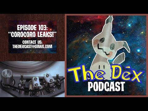 The Dex! Podcast #103: Corocoro Leaks!