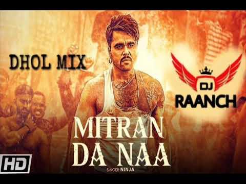 Download Mitran Da Naa Remix Ninja DJ RAANCH MUSIC New Punjabi song