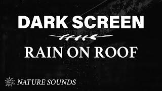 Rain on Roof Sounds for Sleeping  BLACK SCREEN   Dark Screen Rain Sound