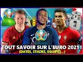 TOUT SAVOIR SUR L'EURO 2021 ! (Dates, matchs, stades, groupes) ALL YOU NEED TO KNOW ABOUT EURO 2021