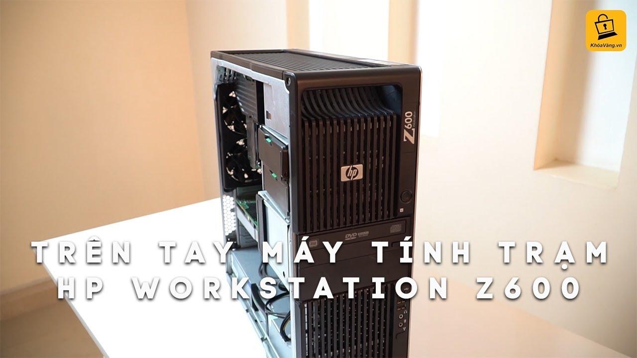 Trên tay HP Workstation Z600 và test hiệu năng chạy render | khoavang vn