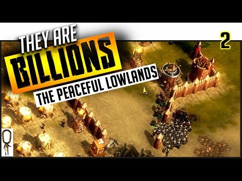 THEY BROKE THROUGH - PEACEFUL LOWLANDS - They Are BILLIONS - Part 2 - Gameplay Lets Play Walkthrough